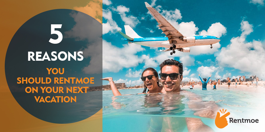 5 Reason Why You Should Rentmoe on Your Next Vacation